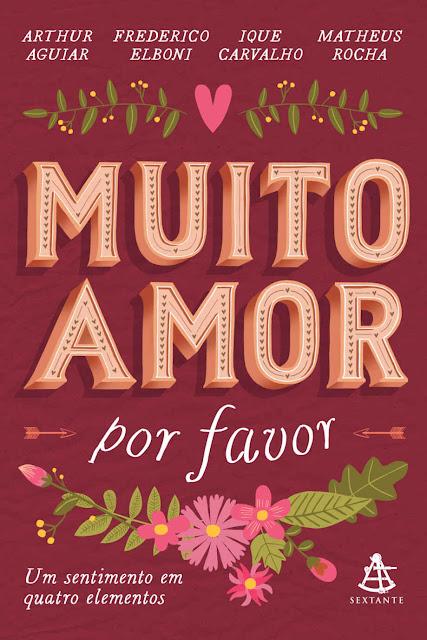 Muito amor, por favor Um sentimento em quatro elementos