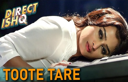 Toote Tare Direct Ishq New Bollywood Songs 2016 Rajniesh Duggal and Arjun Bijlani