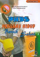 PHBS - Perilaku Hidup Bersih & Sehat Pengarang : Atikah Proverawati - Eni Rahmawati   Penerbit : Nuha Medika