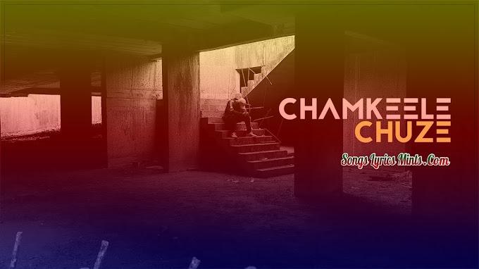 Chamkeele Chooje Lyrics In Hindi & English – Dino James ft. Girish Nakod | Latest Hindi Song Lyrics 2020