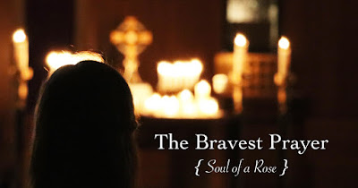 The Bravest Prayer