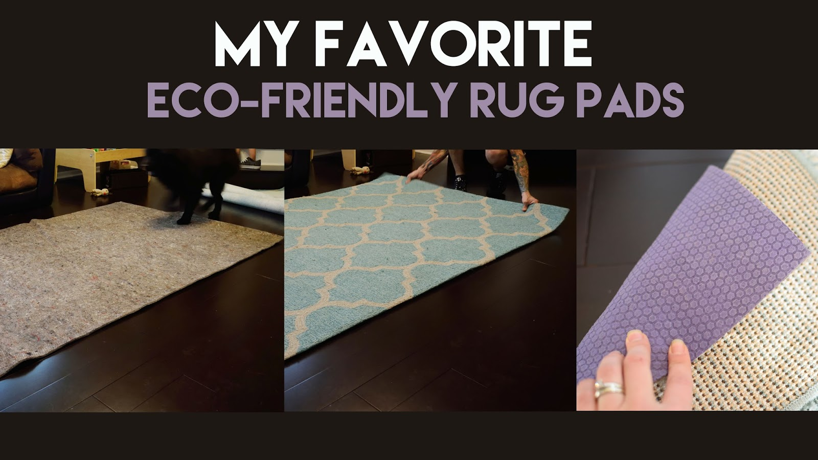 My Favorite Eco Friendly Rug Pads