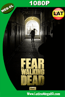 Fear The Walking Dead (2015) 01X06 Latino WEB-DL 1080P - 2015