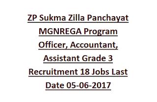 ZP Sukma Zilla Panchayat MGNREGA Program Officer, Accountant, Assistant Grade 3 Recruitment 18 Jobs Last Date 05-06-2017