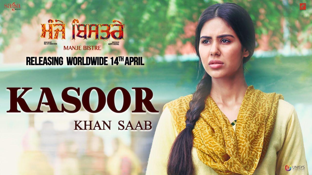 Kasoor Lyrics - Khan Saab | Manje Bistre New Punjabi Song 2017