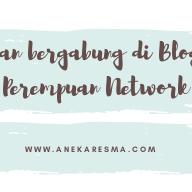 Day 4: Alasan Bergabung Di Blogger Perempuan Network
