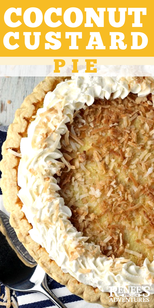 Coconut Custard Pie by Renee's Kitchen Adventures pin for Pinterest