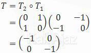 Matriks komposisi pencerminan terhadap garis y=-x dilanjutkan y=x