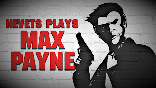 http://www.theguttermonkey.com/2018/03/nevets-plays-max-payne-2001-ps2-game.html