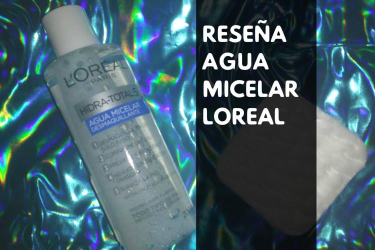 RESEÑA/REVIEW AGUA MICELAR LOREAL