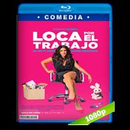 Loca por el trabajo (2018) BDRip 1080p Latino
