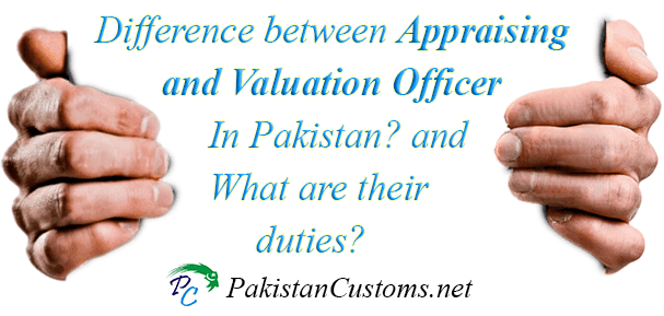 Appraising-Valuation-Officer-Duties-In-Pakistan-Customs