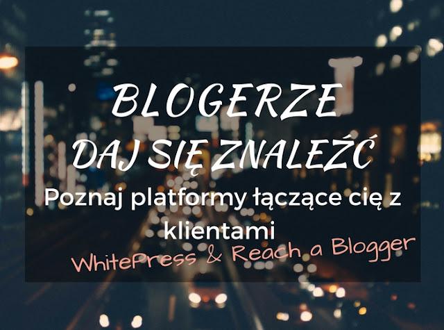 whitepress, reachablogger, platformy dla blogerów