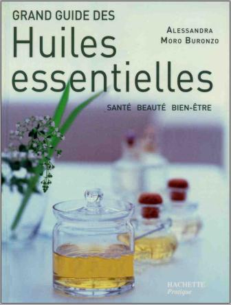 Livre : Grand guide des huiles essentielles - Alessandra Buronzo PDF