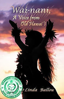 Wai-nani: A Voice from Old Hawaii - historical fiction that cast a hypnotic spell by Linda Ballou