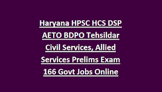 Haryana HPSC HCS DSP AETO BDPO Tehsildar Civil Services, Allied Services Prelims Exam Notification 2018 166 Govt Jobs Online, Syllabus