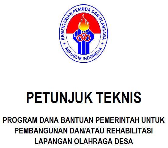 Petunjuk Teknis (Juknis) Program Dana Bantuan Pemerintah untuk Pembangunan Dan/Atau Rehabilitasi Lapangan Olahraga Desa