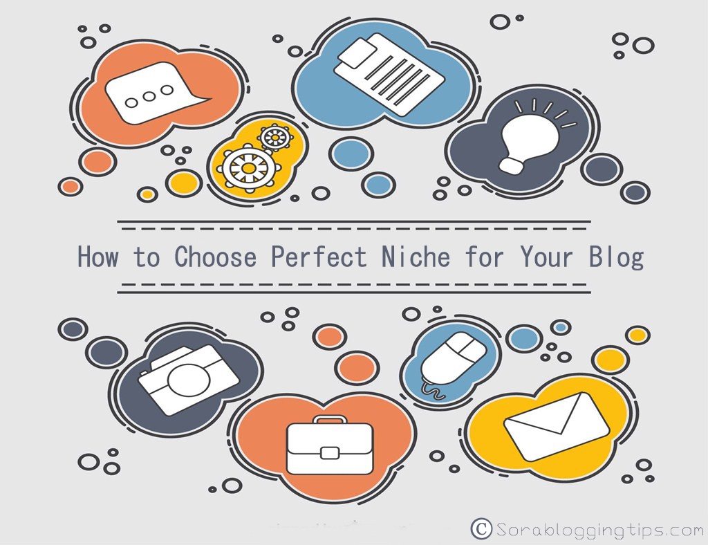 How To Choose Perfect Niche For Your Blog