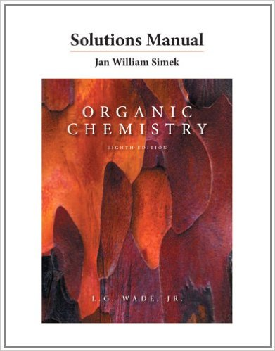 Download, Organic ,Chemistry, - (8th Edition) ,Leroy G. Wade with ,manual ,Solution, PDF