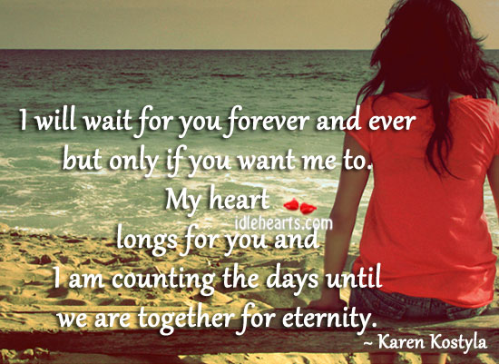 I Will Wait For You Forever Quotes | www.imgkid.com - The ...