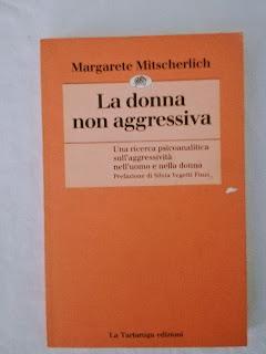 La donna non aggressiva. Una ricerca psicoanalitica sull'aggressività nell'uomo e nella donna