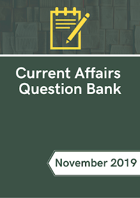 Current Affairs Question Bank - November 2019