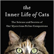 The Inner Life of Cats - A Review