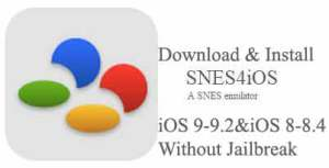 SNES4iOS Install On iOS 9-9 2/9 1,8-8 3/8 4 1 Without