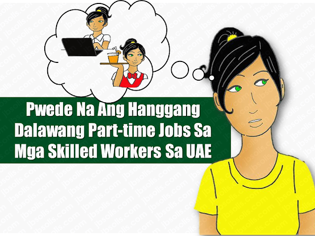 "Skilled workers in the UAE including — but not limited to — board chairmen, chief executive officers, general managers, professors, marketing managers, sales managers, hotel managers, chemists, physicists, geologists, actuarial statisticians, information technology consultants, system analysts, computer programmers, computer networking, architects, urban planning engineers, interior design engineers, civil engineers, electrical engineers, chemical engineers, ship captains, doctors, veterinarians, pharmacists, teachers, judges, legal researchers, journalists, interpreters, librarians, archivists and musicians, technicians, surveyors, technical controllers, air controllers, sea controllers, nurses, masseurs, orthopaedic physiotherapists, occupation rehabilitation technicians, nannies, dental assistants, pharmacist assistants, acupuncture technicians, real estate agents etc., may take maximum of two part-time jobs under the newly implemented system signed by Nasser Bin Thani Al Hameli, Minister of Human Resources and Emiratisation. UAE is home to thousands of overseas Filipino workers (OFW).  Advertisement         Sponsored Links     Skilled employees such as experts, consultants, university professors and doctors can take a maximum of two part-time jobs with two employers under the new system introduced by the Ministry of Human Resources and Emiratisation, a senior official told Gulf News on Monday.  Dr Omar Abdul Rahman Al Nuaimi, assistant undersecretary for International Relations at the ministry, added the total hours a skilled worker can put in with the two employers must not exceed eight a day and 48 a week. ""The employee must also enjoy at least one day weekly rest,"" he said.  The new system is implemented alongside the existing system which allows employers and workers to establish normal business relationship under fixed-term or indefinite contracts.    For full list of included skill categories, Click here.    Both employers shall bear the employee's annual leave, the end of service benefits and any other financial obligations proportionate to the actual number of working hours and the amount of the wage paid to the worker.      Read More:  Former OFW In Dubai Now Earning P25K A Week From Her Business  Top Search Engines In The Philippines For Finding Jobs Abroad    5 Signs A Person Is Going To Be Poor And 5 Signs You Are Going To Be Rich    Tips On How To Handle Money For OFWs And Their Families    How Much Can Filipinos Earn 1-10 Years After Finishing College?   Former Executive Secretary Worked As a Domestic Worker In Hong Kong Due To Inadequate Salary In PH    Beware Of  Fake Online Registration System Which Collects $10 From OFWs— POEA      Is It True, Duterte Might Expand Overseas Workers Deployment Ban To Countries With Many Cases of Abuse?  Do You Agree With The Proposed Filipino Deployment Ban To Abusive Host Countries?"