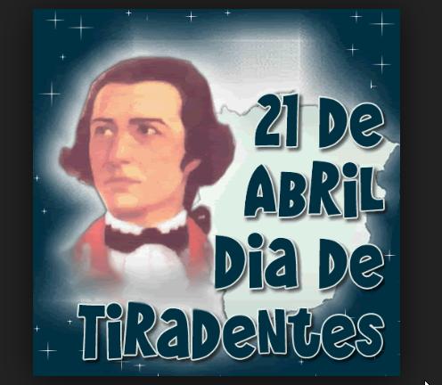 21 de abril, dia de Tiradentes, conheça à história