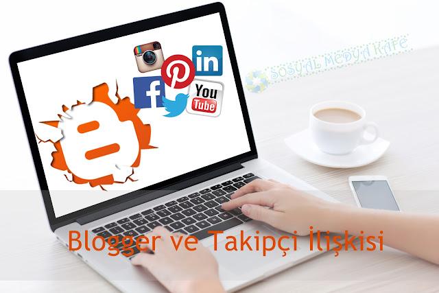 blogger ve takipci ilişkisi