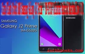 Begini Cara Flash Stock ROM Samsung Galaxy J2 Prime - SM-G532G Jalankan Android Marshmallow 6.01 1