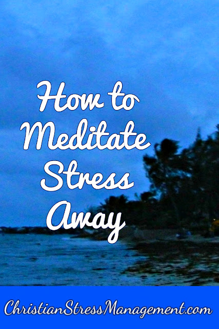How to Meditate Stress Away