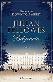 Neuerscheinungen im November 2017 #2 - Belgravia. Zeit des Schicksals von Julian Fellows