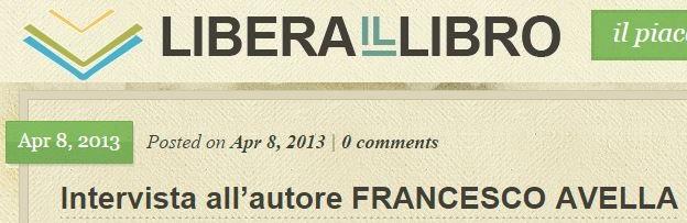 http://www.liberaillibro.com/intervista-allautore-francesco-avella/