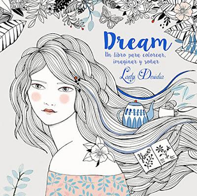 LIBRO - Dream : Colorea, imagina, sueña  Lady Desidia (LUMEN - 17 noviembre 2016)  AUTOAYUDA - MANUALIDADES  Comprar en Amazon España