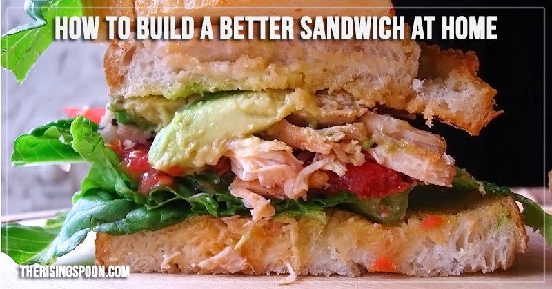 How to Make a Good Sandwich at Home + Chicken Sandwich with Heirloom Tomato and Avocado on Sourdough