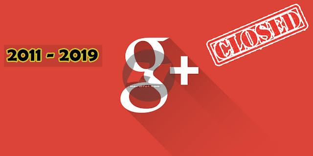 Inilah Penyebab dan Alasan Google Plus Telah Ditutup dan Dihentikan 2 April 2019