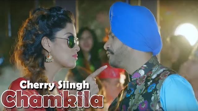 Punjabi Song Chamkilla Song Lyrics - Cherry Siingh