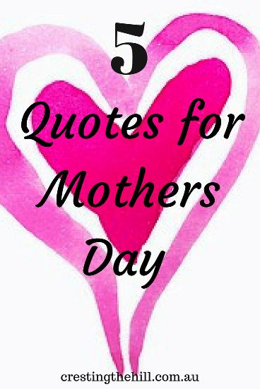 V Mother's Day 5 QUOTES FOR MOTHERS D...