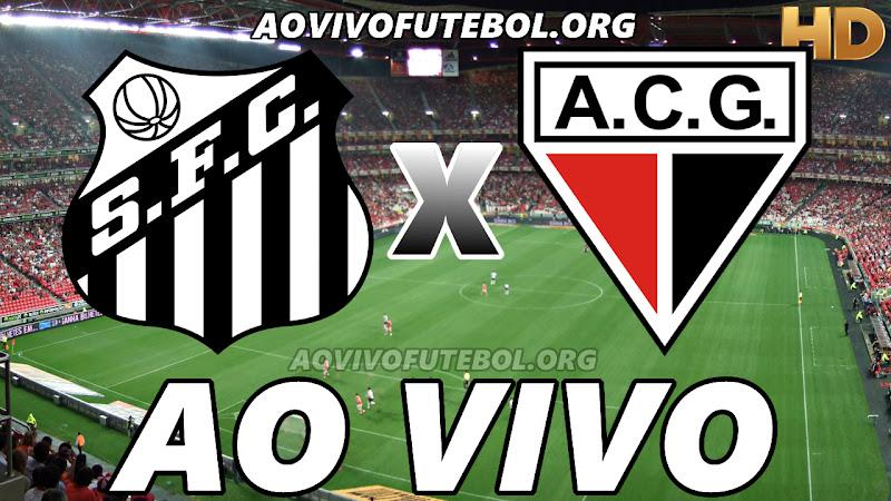Santos x Atlético Goianiense Ao Vivo HD TV PFC