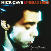 Worst to Best: Nick Cave and the Bad Seeds: 04. Your Funeral... My Trial