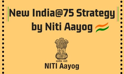 New India@75 Strategy by Niti Aayog