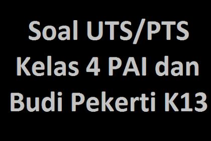 Soal UTS/PTS Kelas 4 PAI dan Budi Pekerti K13