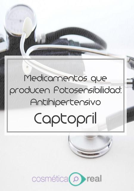 Medicamentos que pueden producir fotosensibilidad: Captopril antihipertensivo