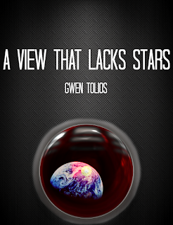 Mock cover for A View that Lacks Stars by Gwen Tolios, showing a view of Earth through a porthole.