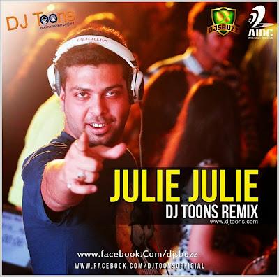 Julie Julie – DJ Toons Remix
