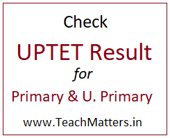 image : UPTET Result 2020 Check for Primary and Upper Primary Level @ TeachMatters
