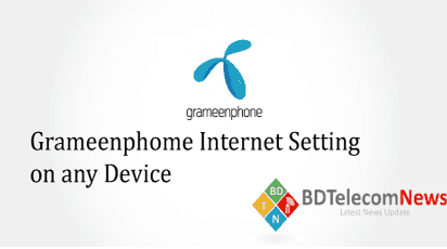 Grameenphone Internet Setting