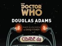 Resenha Doctor Who: A Cidade da Morte - Douglas Adams